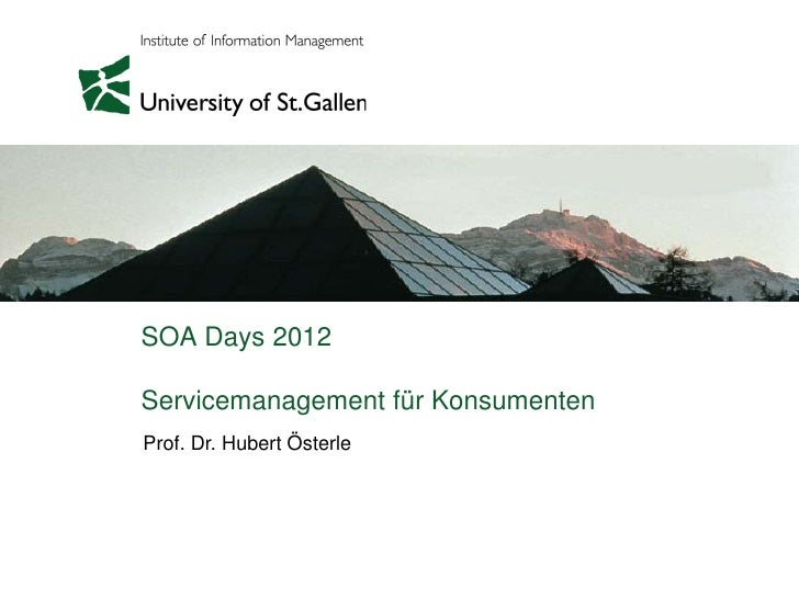 SOA Days 2012Servicemanagement für KonsumentenProf. Dr. Hubert Österle