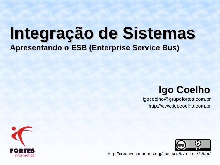 Integração de Sistemas Apresentando o ESB (Enterprise Service Bus)                                                      Ig...