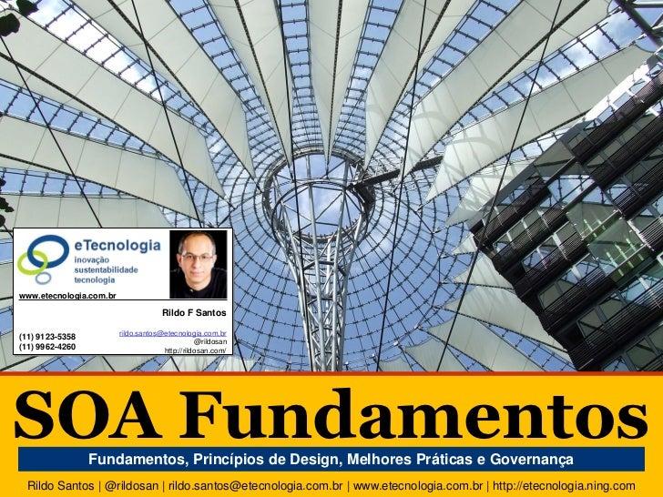 SOA Fundamentos        www.etecnologia.com.br                                               Rildo F Santos                ...