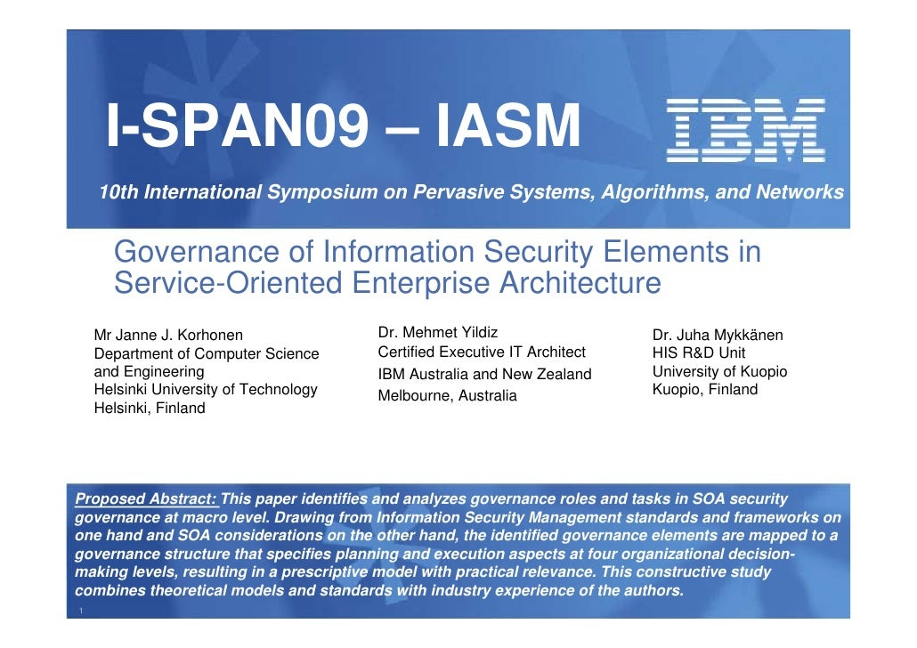 I-SPAN09 – IASM     10th International Symposium on Pervasive Systems, Algorithms, and Networks         Governance of Info...