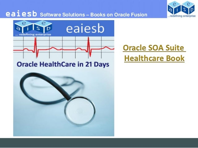 eaiesb   Software Solutions – Books on Oracle Fusion                                          Oracle SOA Suite            ...