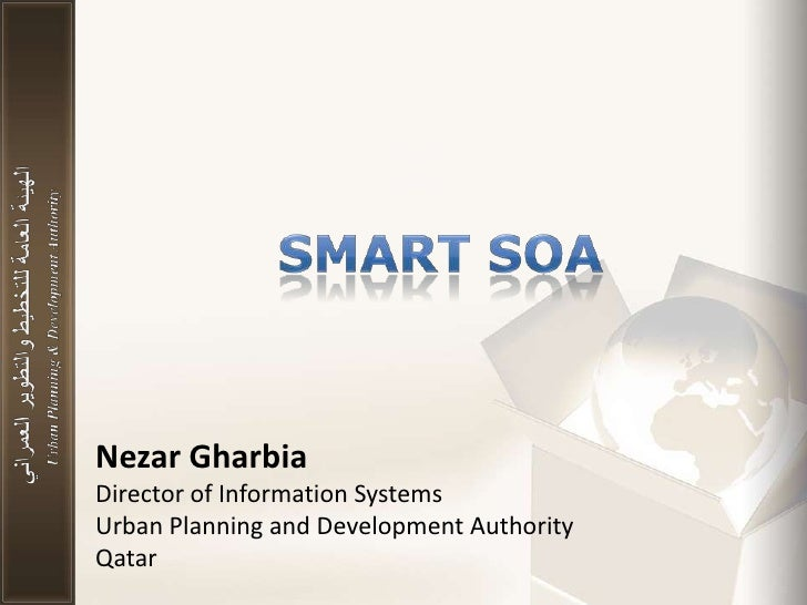 By: Nezar Gharbia Director of Information Systems Urban Planning and Development Authority Qatar