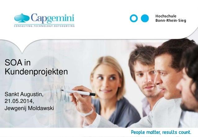 SOA in Kundenprojekten Sankt Augustin, 21.05.2014, Jewgenij Moldawski