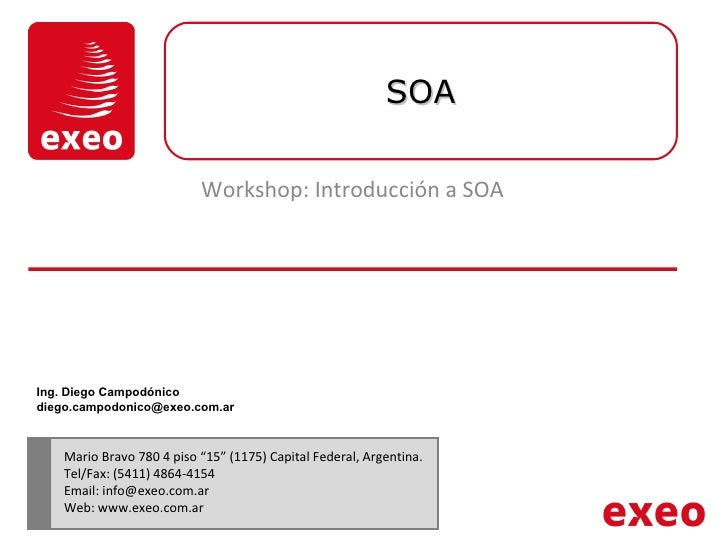 SOA Workshop: Introducción a SOA Ing. Diego Campodónico [email_address]