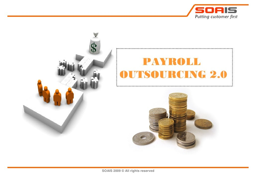 SOAIS                                    Putting customer first                  PAYROLL           OUTSOURCING 2.0     SOA...