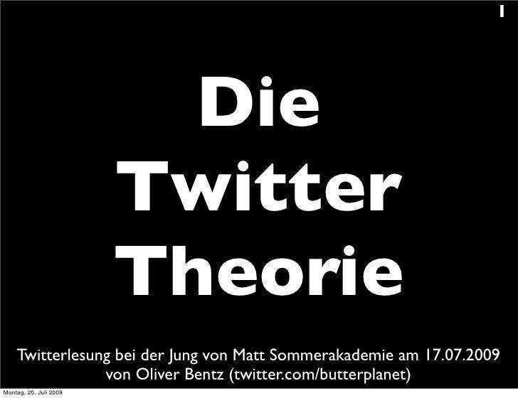 1                               Die                         Twitter                         Theorie     Twitterlesung bei ...
