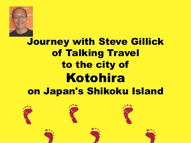 Journey with Steve Gillick of Talking Travel to the city of Kotohira on Japan's Shikoku Island