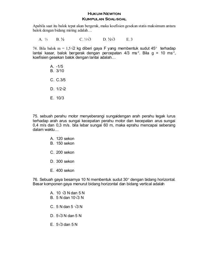 Hukum Newton Kumpulan Soal-soal Apabila saat itu balok tepat akan bergerak, maka koefisien gesekan statis maksimum antara ...