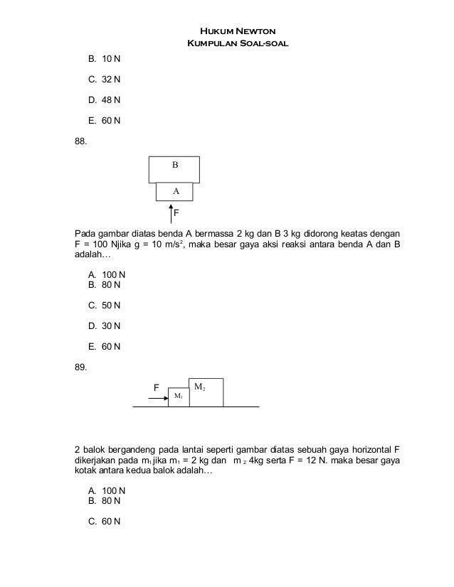 Hukum Newton Kumpulan Soal-soal B. 10 N C. 32 N D. 48 N E. 60 N 88. F Pada gambar diatas benda A bermassa 2 kg dan B 3 kg ...