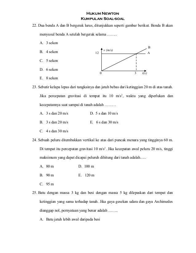 Hukum Newton Kumpulan Soal-soal 22. Dua benda A dan B bergerak lurus, ditunjukkan seperti gambar berikut. Benda B akan men...