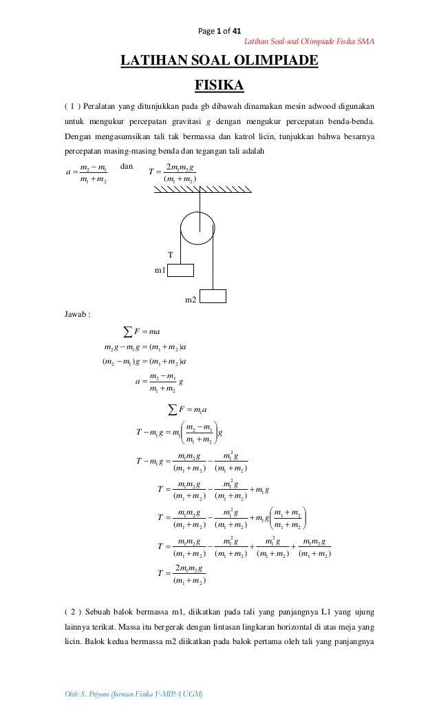 Page 1 of 41 Latihan Soal-soal Olimpiade Fisika SMA Oleh: S. Priyono (Jurusan Fisika F-MIPA UGM) 21 12 mm mm a    )( 2 ...