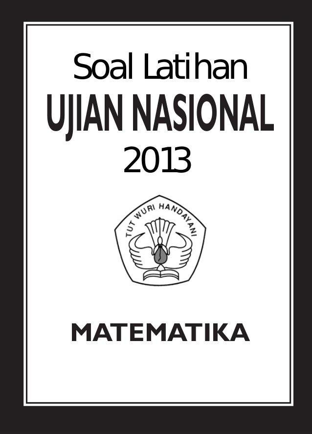 Soal Latihan    PREDIKSIUJIAN NASIONAL    2013     2011 MATEMATIKA      1