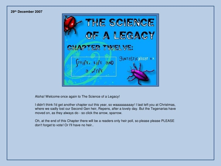 29th December 2007                  Aloha! Welcome once again to The Science of a Legacy!               I didn't think I'd...