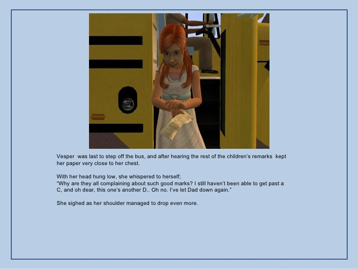 Vesper  was last to step off the bus, and after hearing the rest of the children's remarks  kept her paper very close to h...