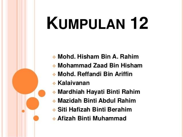 KUMPULAN 12 Mohd. Hisham Bin A. Rahim Mohammad Zaad Bin Hisham Mohd. Reffandi Bin Ariffin Kalaivanan Mardhiah Hayati ...