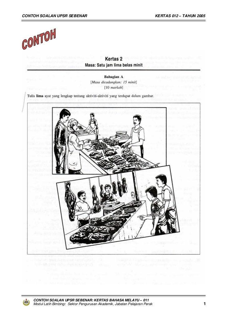 CONTOH SOALAN UPSR SEBENAR                                                     KERTAS 012 – TAHUN 2005    CONTOH SOALAN UP...