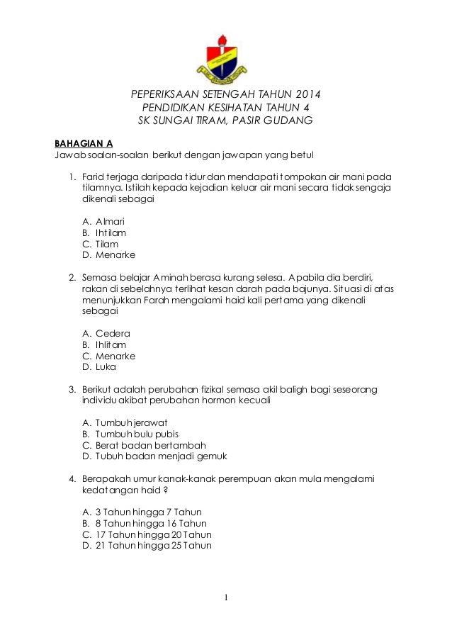PEPERIKSAAN SETENGAH TAHUN 2014  PENDIDIKAN KESIHATAN TAHUN 4  SK SUNGAI TIRAM, PASIR GUDANG  BAHAGIAN A  Jawab soalan-soa...