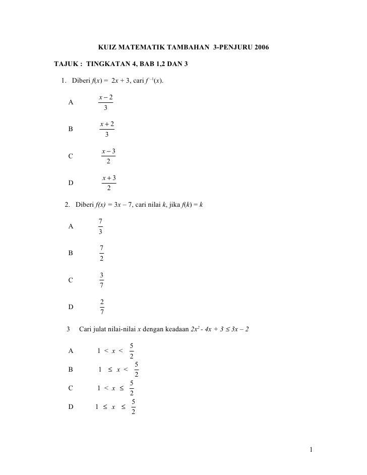 KUIZ MATEMATIK TAMBAHAN 3-PENJURU 2006  TAJUK : TINGKATAN 4, BAB 1,2 DAN 3   1. Diberi f(x) = 2x + 3, cari f –1(x).       ...