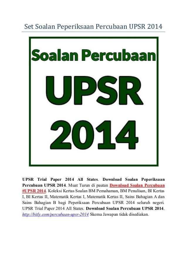 SetSoalanPeperiksaanPercubaanUPSR2014 UPSR Trial Paper 2014 All States. Download Soalan Peperiksaan Percubaan UPSR 2...