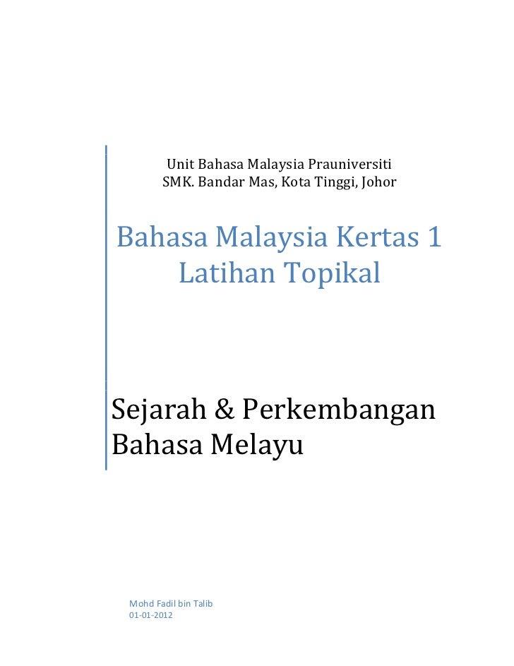 Unit Bahasa Malaysia Prauniversiti        SMK. Bandar Mas, Kota Tinggi, JohorBahasa Malaysia Kertas 1    Latihan TopikalSe...