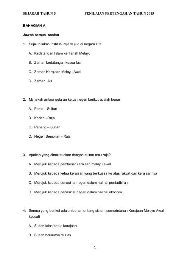 SEJARAH TAHUN 5 PENILAIAN PERTENGAHAN TAHUN 2015 BAHAGIAN A Jawab semua soalan 1. Sejak bilakah institusi raja wujud di ne...