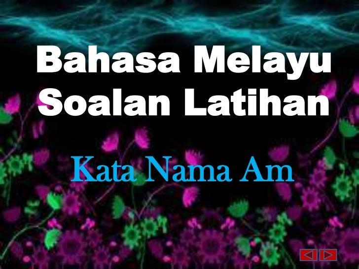 Bahasa MelayuSoalan Latihan Kata Nama Am