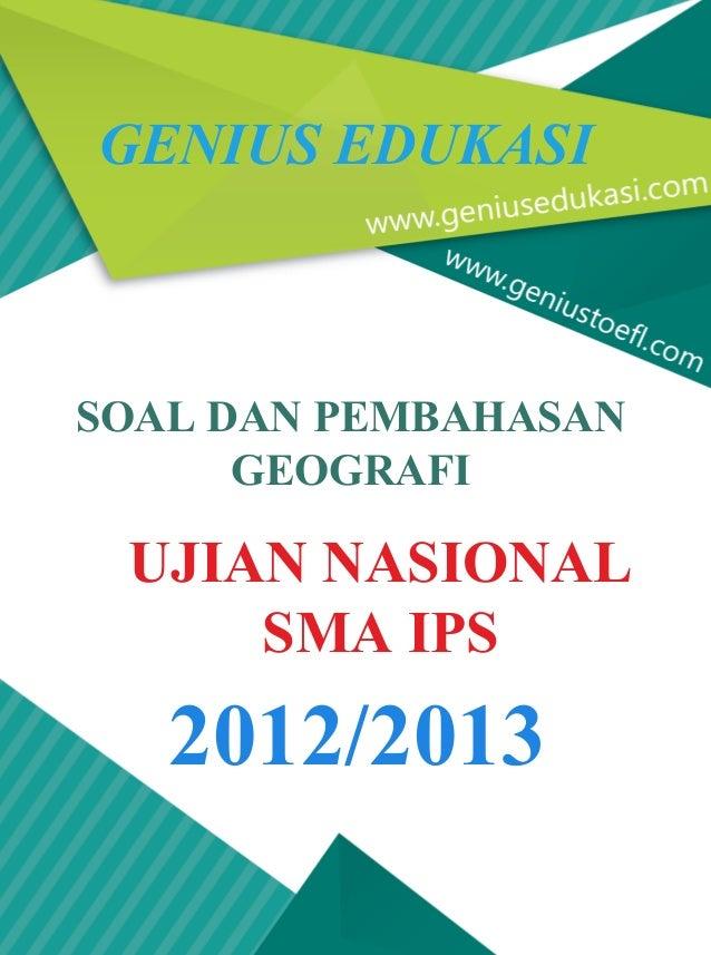 UJIAN NASIONAL SMA IPS SOAL DAN PEMBAHASAN GEOGRAFI GENIUS EDUKASI 2012/2013