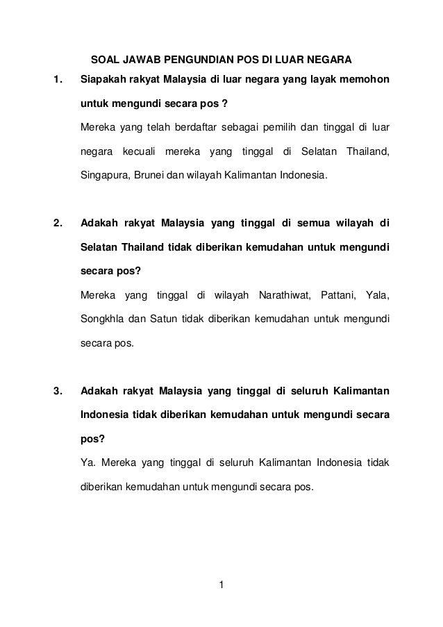 SOAL JAWAB PENGUNDIAN POS DI LUAR NEGARA1.   Siapakah rakyat Malaysia di luar negara yang layak memohon     untuk mengundi...