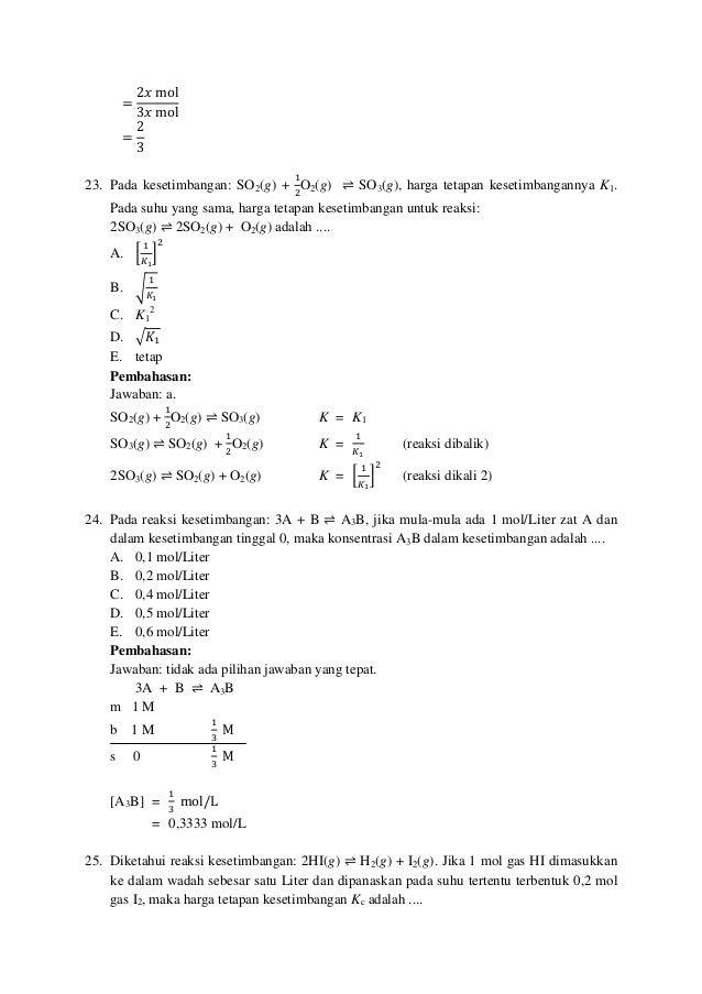 α = 2ݔmol 3ݔmol α = 2 3 23. Pada kesetimbangan: SO2(g) + ଵ ଶ O2(g) ⇌ SO3(g), harga tetapan kesetimbangannya K1. Pada...