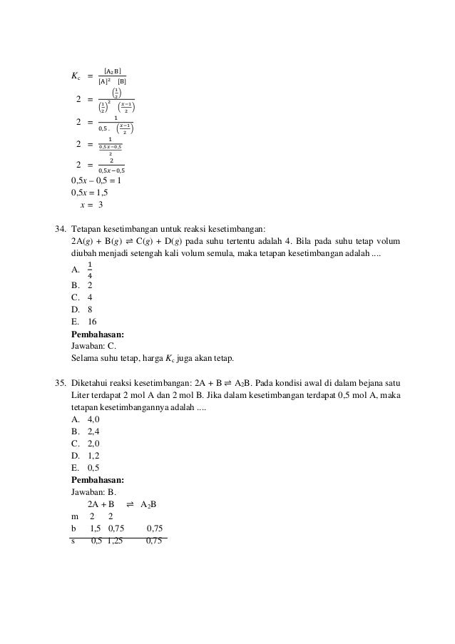 Kc = ሾమሿ ሾሿమ ሾሿ 2 = ቀ భ మ ቁ ቀ భ మ ቁ మ ቀ ೣషభ మ ቁ 2 = ଵ ,ହ. ቀ ೣషభ మ ቁ 2 = ଵ బ,ఱೣషబ,ఱ మ 2 = ଶ ,ହ௫ି,ହ 0,5x – 0,5 = 1 0...