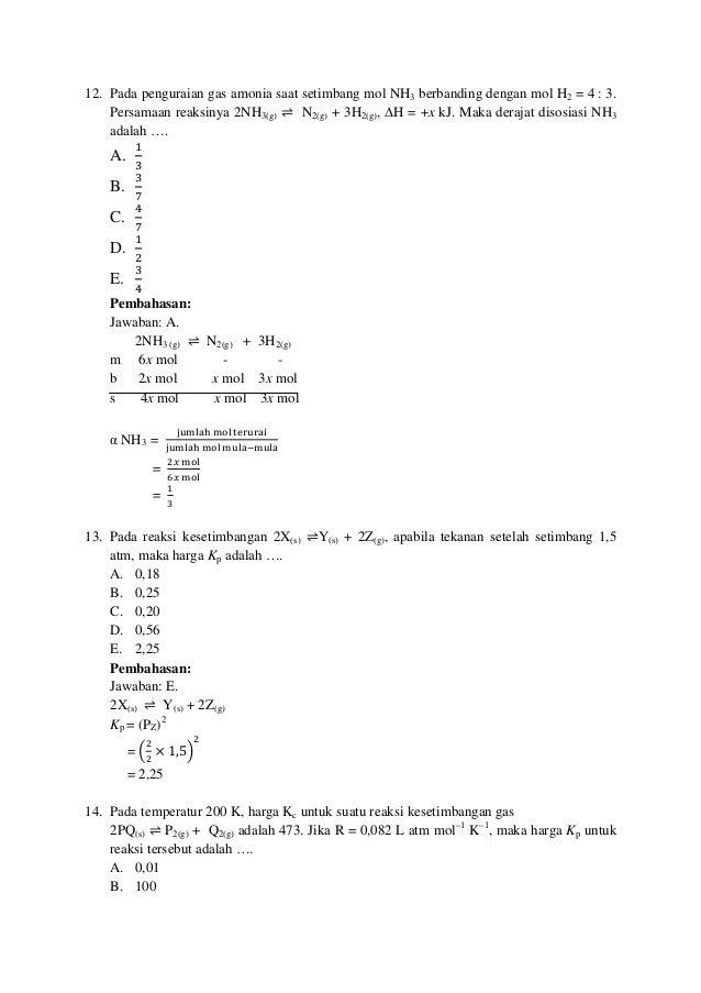 12. Pada penguraian gas amonia saat setimbang mol NH3 berbanding dengan mol H2 = 4 : 3. Persamaan reaksinya 2NH3(g) ⇌ N2(g...