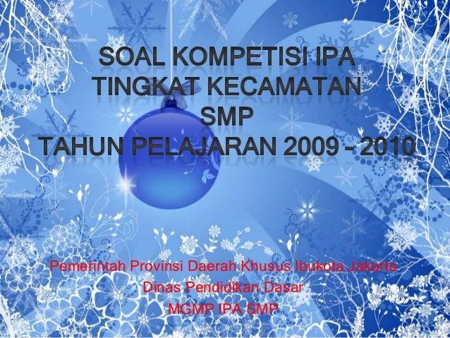 Soal Kompetisi Ipa Tingkat Kecamatan 2009 2010