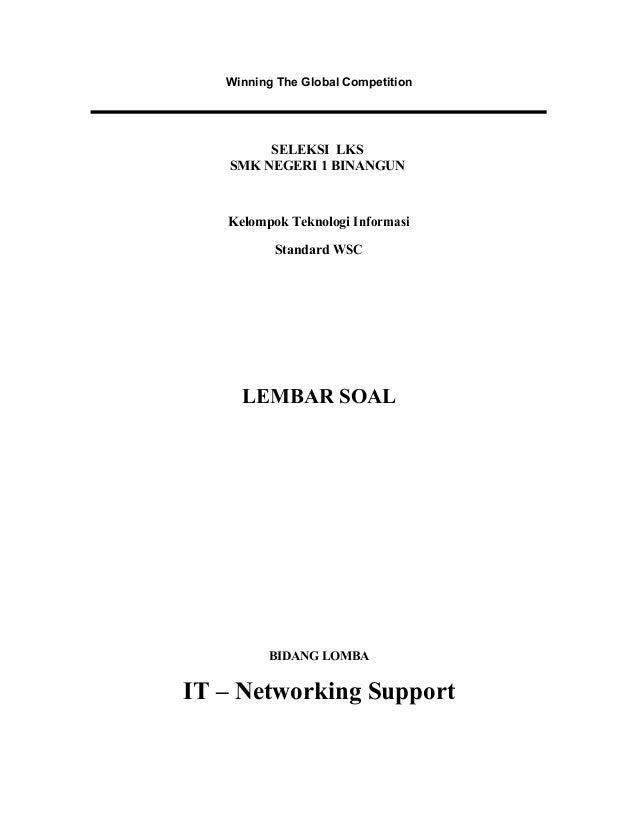 Winning The Global Competition SELEKSI LKS SMK NEGERI 1 BINANGUN Kelompok Teknologi Informasi Standard WSC LEMBAR SOAL BID...