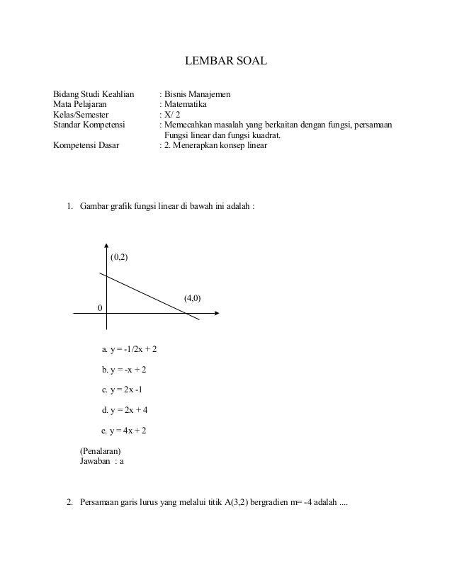 LEMBAR SOALBidang Studi Keahlian : Bisnis ManajemenMata Pelajaran : MatematikaKelas/Semester : X/ 2Standar Kompetensi : Me...