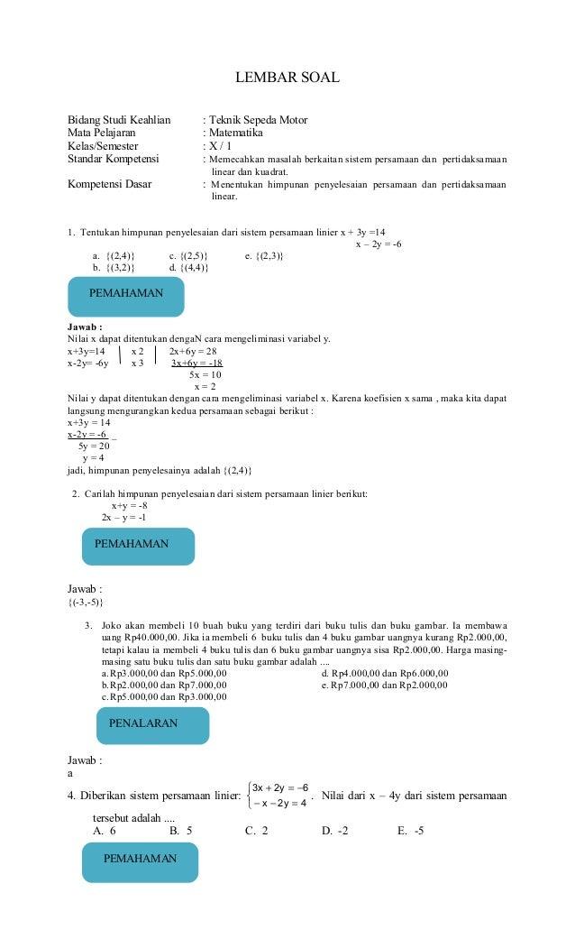 LEMBAR SOALBidang Studi Keahlian : Teknik Sepeda MotorMata Pelajaran : MatematikaKelas/Semester : X / 1Standar Kompetensi ...