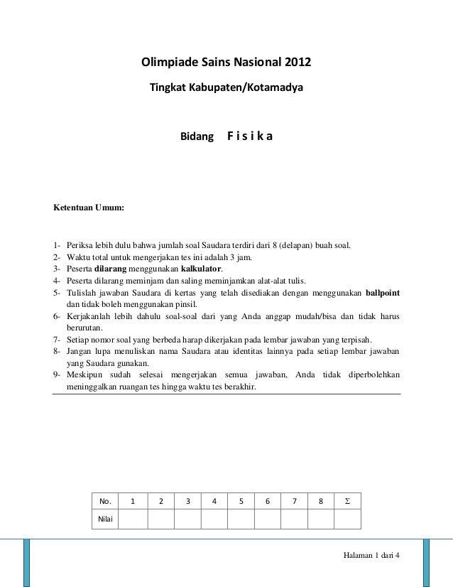Halaman 1 dari 4 Olimpiade Sains Nasional 2012 Tingkat Kabupaten/Kotamadya Bidang F i s i k a Ketentuan Umum: 1- Periksa l...