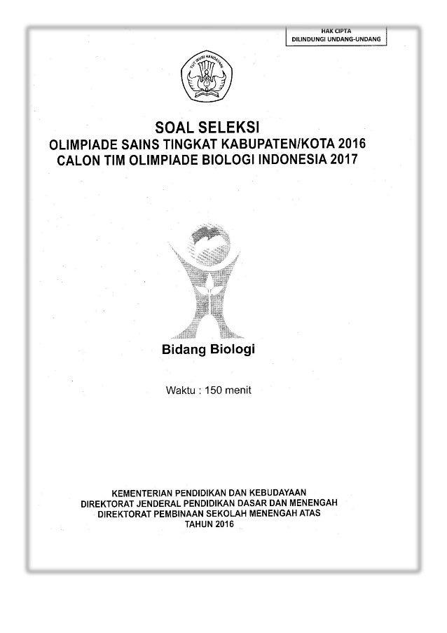HAK CIPTA DILINDUNGI UNDANG-UNDANG     SOAL SELEKSI OLIMPIADE SAINS TINGKAT KABUPATENIKOTA 2016 CALON TIM OLIMPIADE BIOLOG...