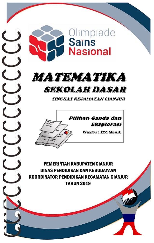 OSN Bidang Matematika SD 2019 Seleksi Tingkat Kecamatan Cianjur Tahun 2019 1 PEMERINTAH KABUPATEN CIANJUR DINAS PENDIDIKAN...