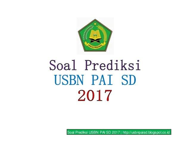 Soal Prediksi USBN PAI SD 2017 | http://usbnpaisd.blogspot.co.id