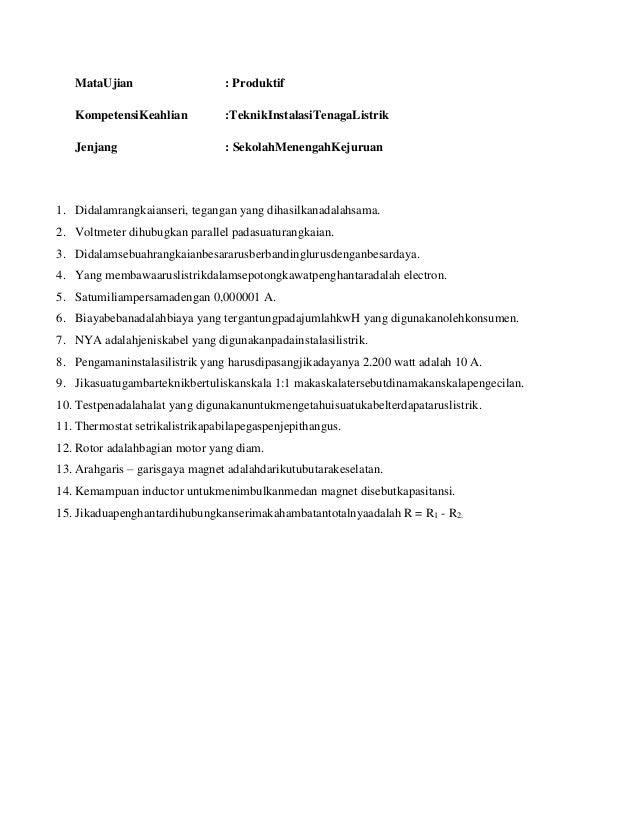 MataUjian                     : Produktif   KompetensiKeahlian            :TeknikInstalasiTenagaListrik   Jenjang         ...