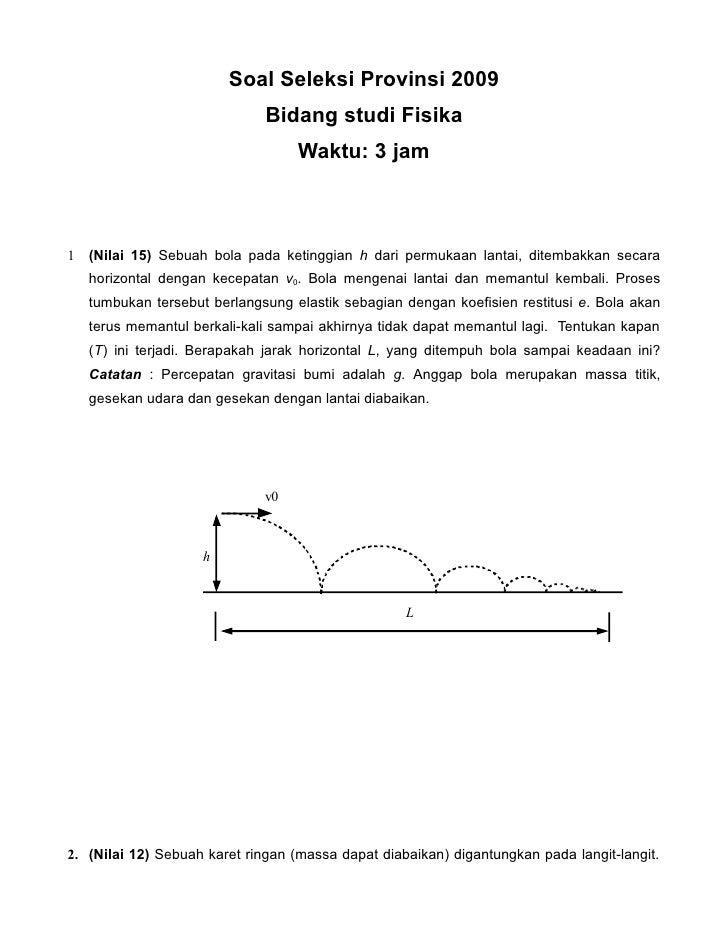 Soal Seleksi Provinsi 2009                               Bidang studi Fisika                                    Waktu: 3 j...