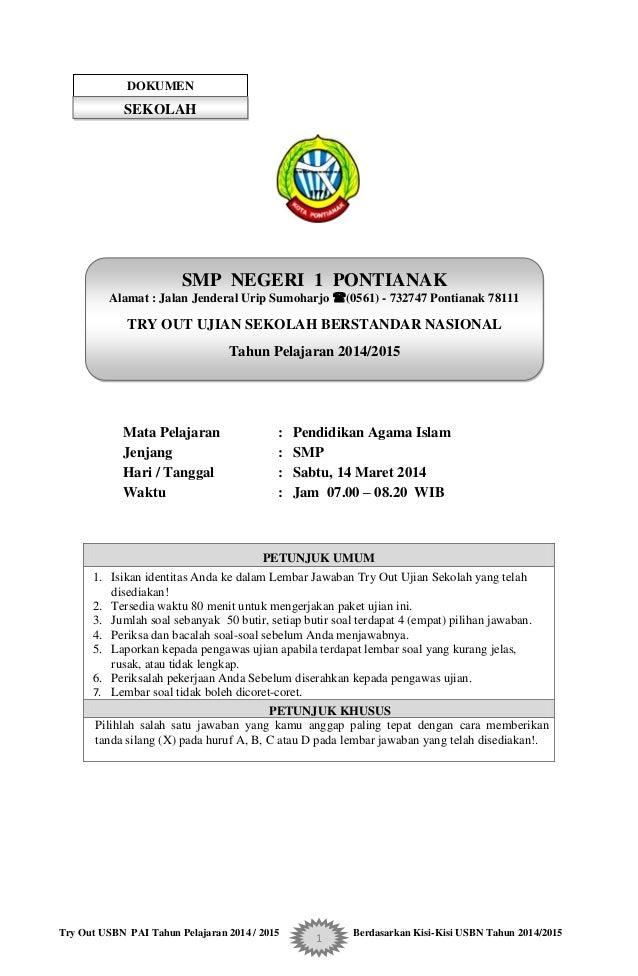 Try Out USBN PAI Tahun Pelajaran 2014 / 2015 Berdasarkan Kisi-Kisi USBN Tahun 2014/2015 1 Mata Pelajaran : Pendidikan Agam...