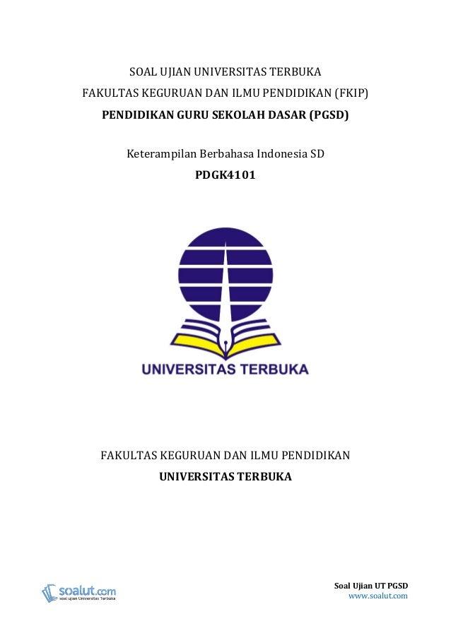 Soal Ujian Ut Pgsd Pdgk4101 Keterampilan Berbahasa Indonesia Beserta