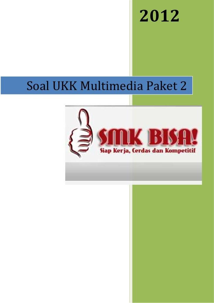 2012Soal UKK Multimedia Paket 2