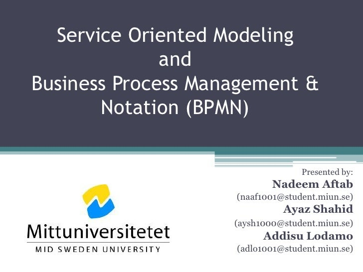 Service Oriented Modeling              andBusiness Process Management &       Notation (BPMN)                             ...