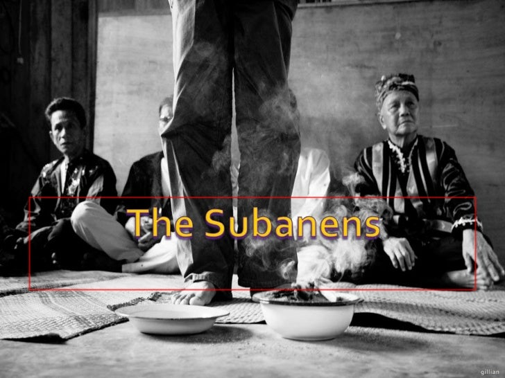    The Subanens sticks to their ancient polytheistic    religion.   Witchdoctors or Shamans plays an important role in  ...