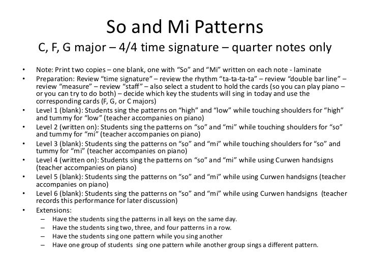 So and Mi Patterns    C, F, G major – 4/4 time signature – quarter notes only•   Note: Print two copies – one blank, one w...