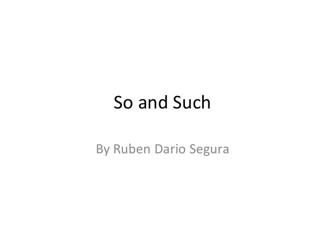 So and Such By Ruben Dario Segura