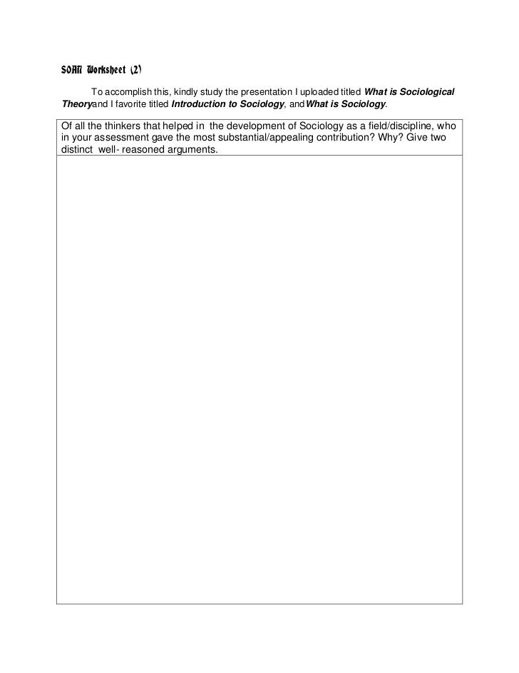 SOAN Worksheet (2)      To accomplish this, kindly study the presentation I uploaded titled What is SociologicalTheoryand ...