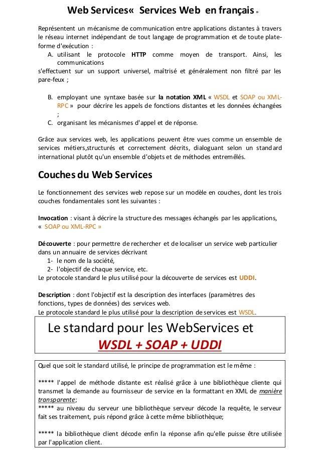 Web Services« Services Web en français » Représentent un mécanisme de communication entre applications distantes à travers...